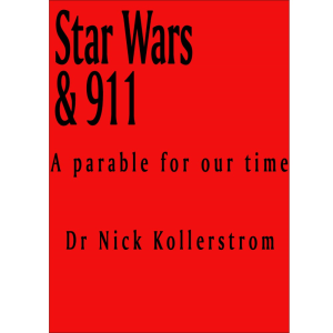 star wars & 911 - a parody for our time - dr nick kollerstrom