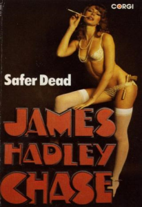 james hadley chase    	safer dead      1954