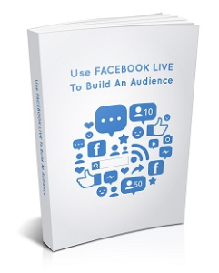 Use Facebook Live To Build An Audience | eBooks | Business and Money