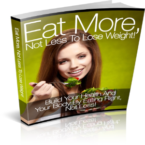 eating more, not less to lose weight