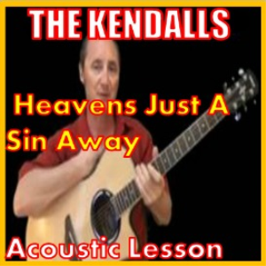 learn to play heavens just a sin away by the kendalls