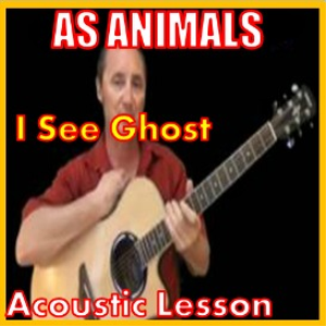 learn to play i see ghost by as animals