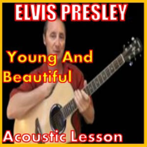learn to play young and beautiful by elvis presley