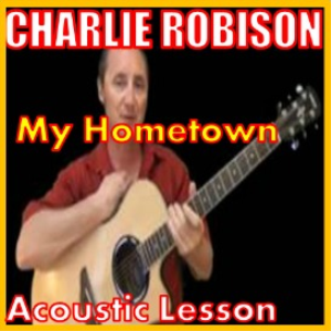 learn to play my hometown 2 by charlie robinson