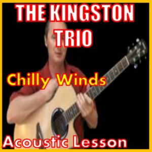 learn to play chilly winds by the kingston trio