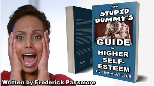 the stupid dummy's guide to higher self-esteem