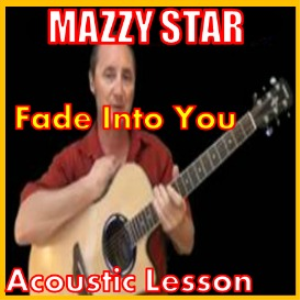 learn to play fade into you by mazzy star