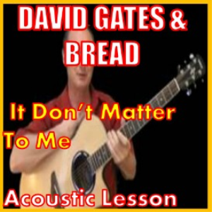 learn to play it don't matter to me by david gates