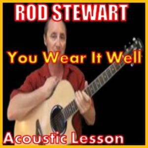 learn to play you wear it well by rod stewart