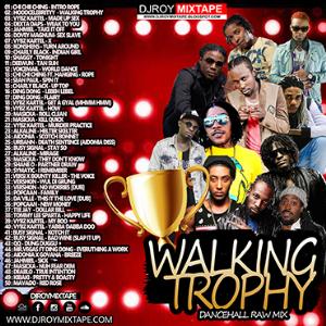dj roy walking trophy dancehall mix