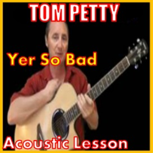 Learn to play Yer So Bad by Tom Petty | Movies and Videos | Educational