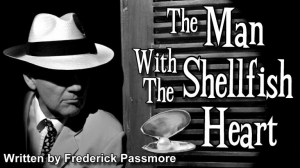 the man with the shellfish heart