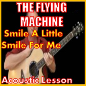 learn to play smile a little smile for me by the flying machine