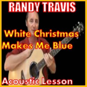 Learn to play White Christmas Makes Me Blue by Randy Travis | Movies and Videos | Educational