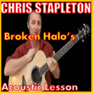 Learn to play Broken Halos by Chris Stapleton | Movies and Videos | Educational