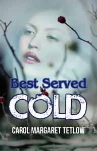 best served cold, by carol margaret tetlow