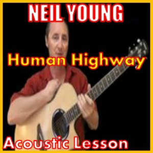 Learn to play Human Highway by Neil Young | Movies and Videos | Educational