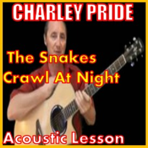 learn to play the snakes crawl at night by charley pride