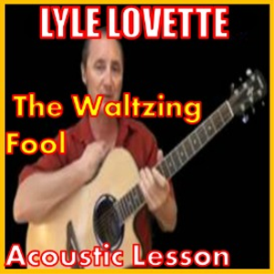 learn to play the waltzing fool by lyle lovette