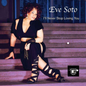 i'll never stop loving you - eve soto
