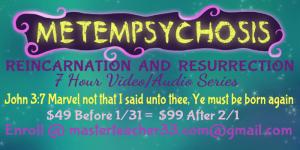 metemppsychosis = reincarnation resurrection
