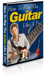 how to play the guitar like a pro!