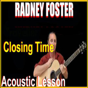 learn to play closing time by radney foster