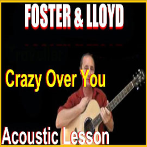 learn to play crazy over you by foster and lloyd