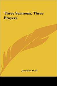three sermons, three prayer  jonathan swift