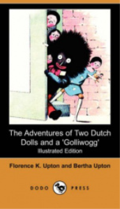"""the adventures of two dutch dolls and a """"golliwogg"""""""