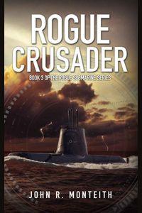 monteith_rogue-submarine_3_rogue-crusader