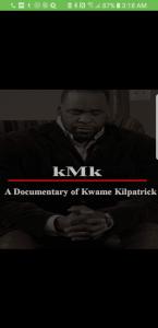 kmk a documentary of kwame kilpatrick