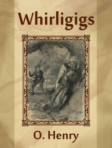 o. henry  whirligigs