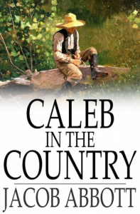 caleb in the country (jonas series) by jacob abbott