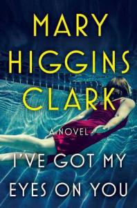 mary higgins clark i've got my eyes on you epub