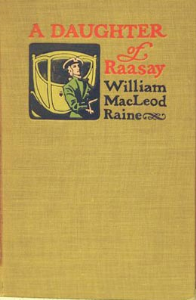 a daughter of raasay by  william macleod raine
