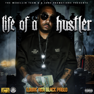 e.durk aka black pablo-life of a hustler
