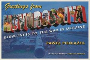 greetings from novorossiya: eyewitness to the war in ukraine