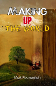 making up the world, by mark fleckenstein