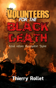 volunteers for the black death and other fantastic tales, by thierry rollet