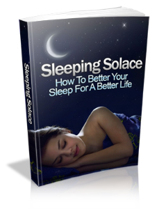 sleeping solace - how to better your sleep for better life