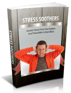 stress soothers - abolish stress from your system and think with a clear mind