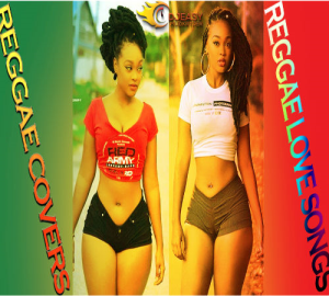 reggae covers best of reggae love songs ?chris martin,jah cure,alaine,romain virgo,busy signal& more