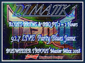 dj majik 1   blues brews & bbq pt.2 = 2 hours 92.7 live  party blues jamz  budweiser tapout master mixx 2018.