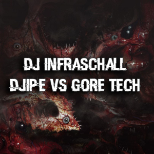 dj infraschall - djipe vs gore tech
