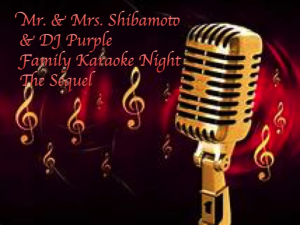 mr. & mrs. shibamoto & dj purple family karaoke night the sequel