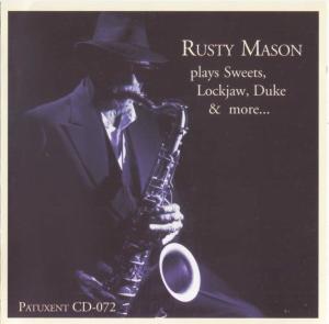 Patuxent CD-072 Rusty Mason - Plays Sweets, Lockjaw, Duke & More | Music | Jazz