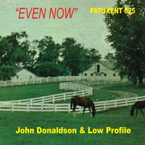 Patuxent CD-025 John Donaldson & Low Profile - Even Now | Music | Country