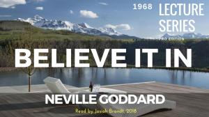 believe it in by neville goddard - full lecture