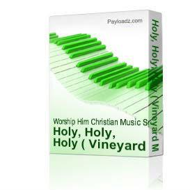 Holy, Holy, Holy ( Vineyard Music ) | Music | Gospel and Spiritual